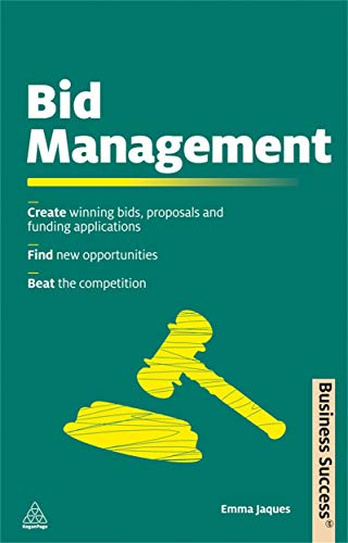 9780749460662: Bid Management: The Busy Person's Guide to Creating Winning Bids and Proposals (Business Success)