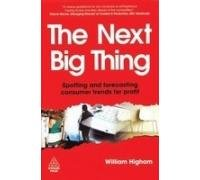 9780749460730: The Next Big Thing: Spotting and Forecasting Consumer Trends for Profit