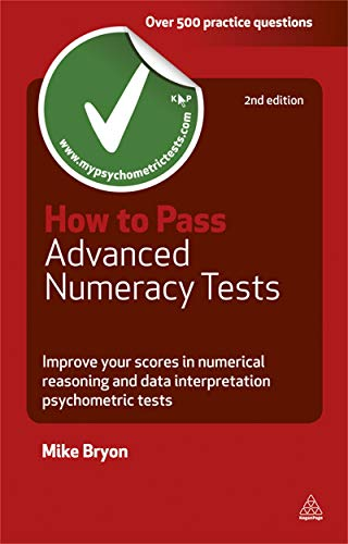 9780749460815: How to Pass Advanced Numeracy Tests: Improve Your Scores in Numerical Reasoning and Data Interpretation Psychometric Tests (Testing Series)