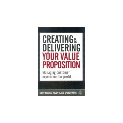 9780749460907: Creating & Delivering Your Value Proposition