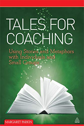 9780749461010: Tales for Coaching: Using Stories and Metaphors with Individuals and Small Groups