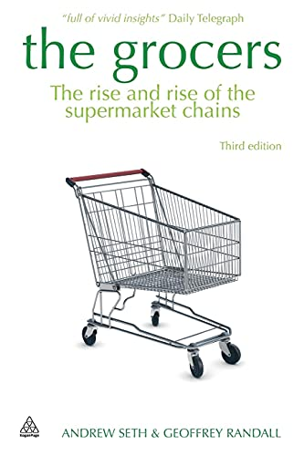 9780749461041: The Grocers: The Rise and Rise of Supermarket Chains