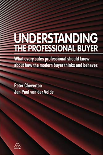 9780749461232: Understanding the Professional Buyer: What Every Sales Professional Should Know About How the Modern Buyer Thinks and Behaves: Volume 1