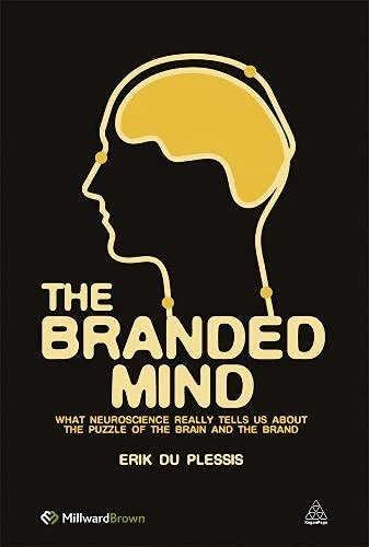 9780749461256: The Branded Mind: What Neuroscience Really Tells Us About the Puzzle of the Brain and the Brand