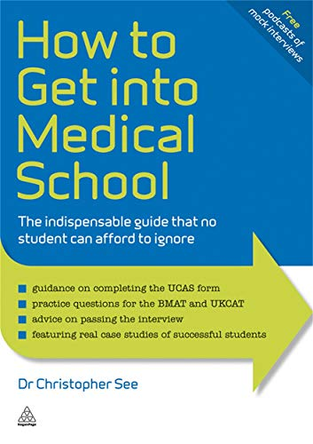 9780749461409: How to Get Into Medical School: The Indispensible Guide That No Student Can Afford to Ignore (Elite Students Series)