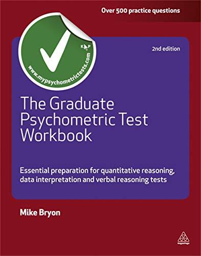 9780749461744: The Graduate Psychometric Test Workbook: Essential Preparation for Quantitative Reasoning, Data Interpretation and Verbal Reasoning Tests (Careers & Testing)