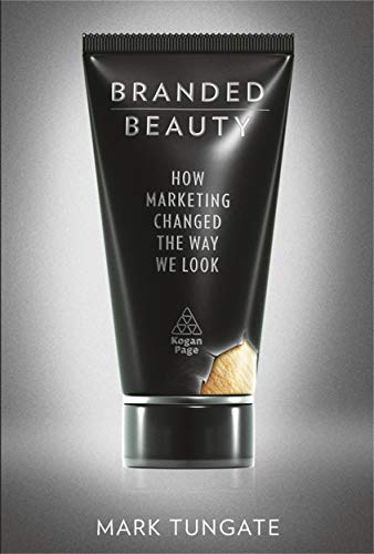 Branded Beauty: Tungate, Mark