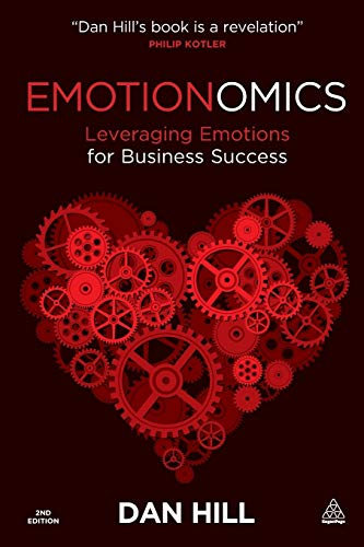9780749461898: Emotionomics: Leveraging Emotions for Business Success