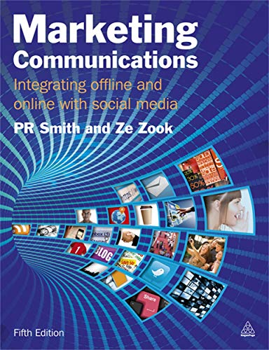 Marketing Communications: Integrating Offline and Online with: Paul R. Smith,