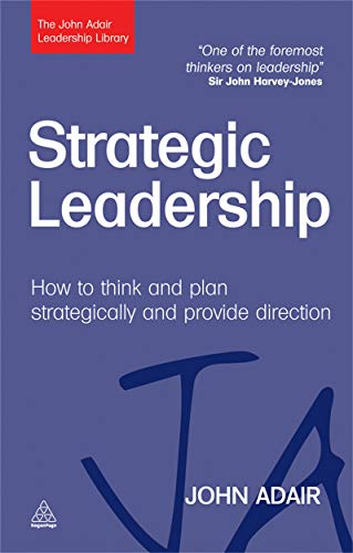 9780749462031: Strategic Leadership: How to Think and Plan Strategically and Provide Direction