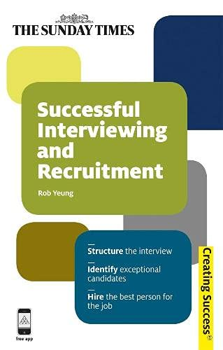 9780749462239: Successful Interviewing and Recruitment: Structure the Interview: Identify Exceptional Candidates: Hire the Best Person for the Job