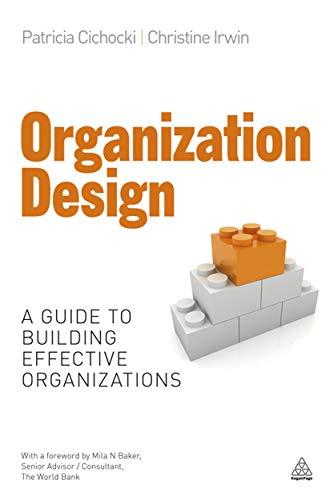 9780749462567: Organization Design: A Guide to Building Effective Organizations
