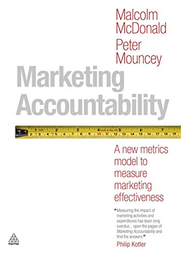 9780749462635: Marketing Accountability: A New Metrics Model to Measure Marketing Effectiveness