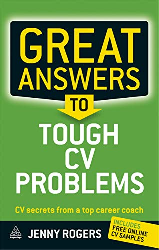 9780749462802: Great Answers to Tough CV Problems: CV Secrets From a Top Career Coach