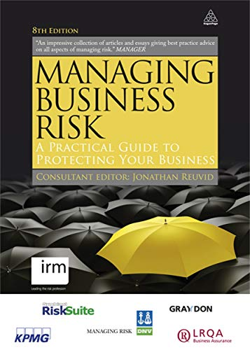 9780749462826: Managing Business Risk: A Practical Guide to Protecting Your Business