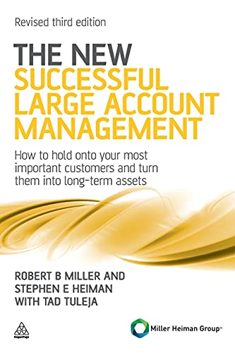 9780749462901: The New Successful Large Account Management: How to Hold onto Your Most Important Customers and Turn Them into Long Term Assets