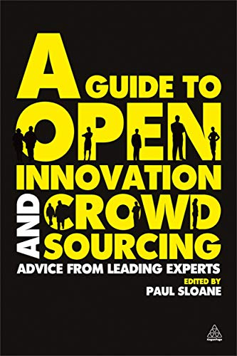 9780749463076: A Guide to Open Innovation and Crowdsourcing: Advice from Leading Experts in the Field