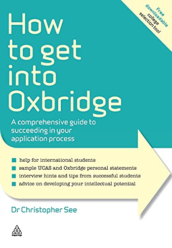 9780749463274: How to Get Into Oxbridge: A Comprehensive Guide to Succeeding in Your Application Process (Elite Students Series)