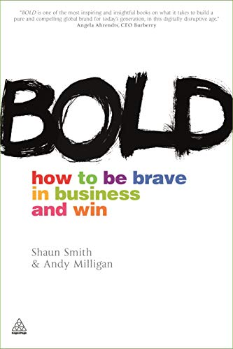 9780749463441: Bold: How to Be Brave in Business and Win