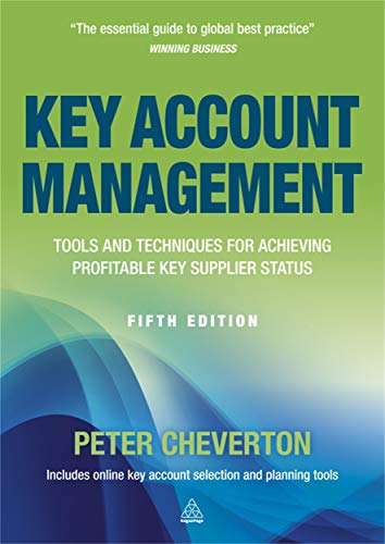 9780749463519: Key Account Management: Tools and Techniques for Achieving Profitable Key Supplier Status (Key Account Management: Tools & Techniques for Achieving Profitable)