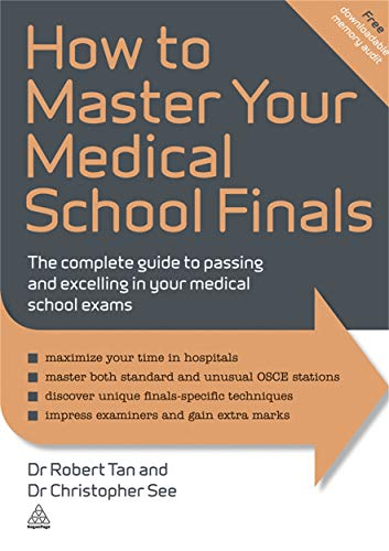 9780749463533: How to Master Your Medical School Finals: The Complete Guide to Passing and Excelling In Your Medical School Exams (Elite Students Series)