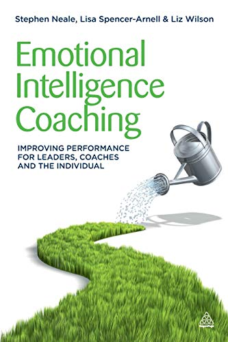 9780749463564: Emotional Intelligence Coaching: Improving Performance for Leaders, Coaches and the Individual