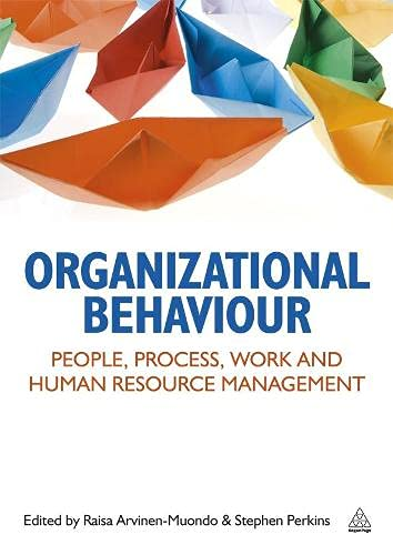 9780749463618: Organizational Behaviour: [People, Process, Work and Human Resource Management]