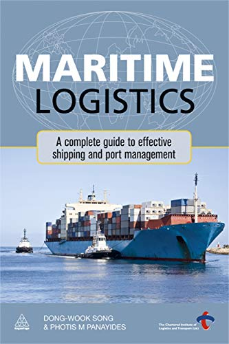 9780749463694: Maritime Logistics: A Complete Guide to Effective Shipping and Port Management