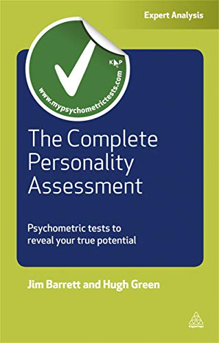 9780749463731: The Complete Personality Assessment: Psychometric Tests to Reveal Your True Potential (Careers & Testing)