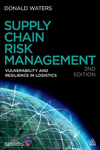 Supply Chain Risk Management: Vulnerability and Resilience in Logistics (0749463937) by Donald Waters