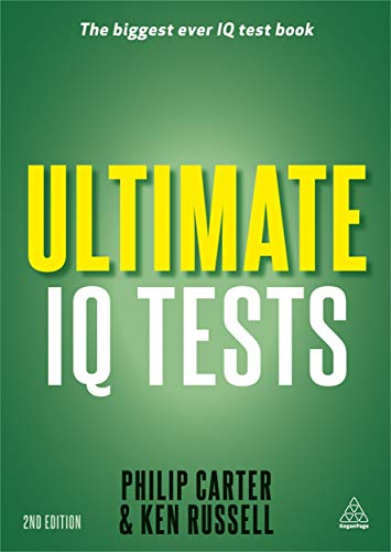 Ultimate IQ Tests: 1000 Practice Test Questions to Boost Your Brain Power (0749464070) by Philip Carter; Ken Russell