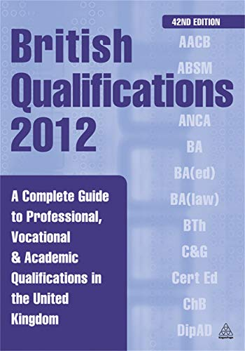 9780749464110: British Qualifications 2012: A Complete Guide to Professional, Vocational & Academic Qualifications in the United Kingdom