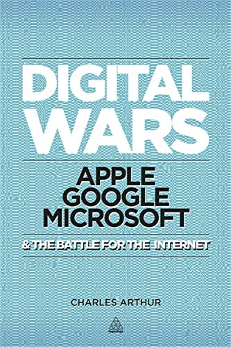 9780749464134: Digital Wars: Apple, Google, Microsoft and the Battle for the Internet