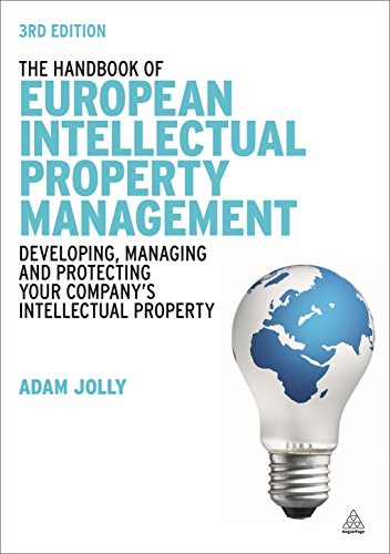 9780749464158: The Handbook of European Intellectual Property Management: Developing, Managing and Protecting Your Company's Intellectual Property