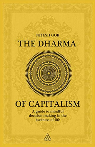 9780749464226: The Dharma of Capitalism: A Guide to Mindful Decision Making in the Business of Life