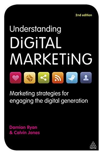 9780749464271: Understanding Digital Marketing: Marketing Strategies for Engaging the Digital Generation