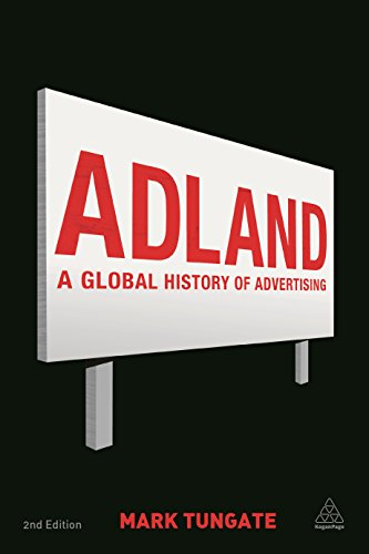 9780749464318: Adland: A Global History of Advertising