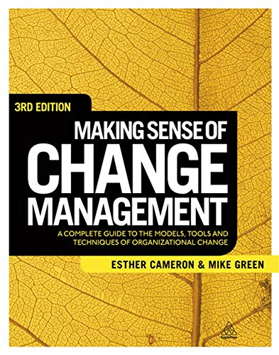 9780749464356: Making Sense of Change Management: A Complete Guide to the Models, Tools and Techniques of Organizational Change