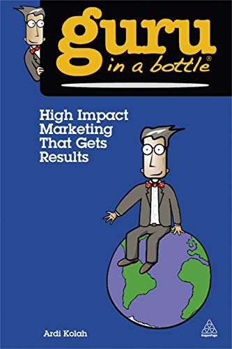 9780749464523: High Impact Marketing That Gets Results (Guru in a Bottle)