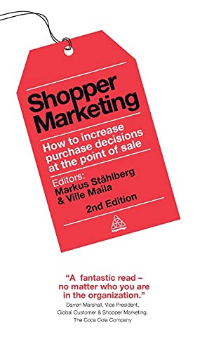 9780749464714: Shopper Marketing: How to Increase Purchase Decisions at the Point of Sale