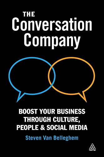 9780749464738: The Conversation Company: Boost Your Business through Culture, People and Social Media