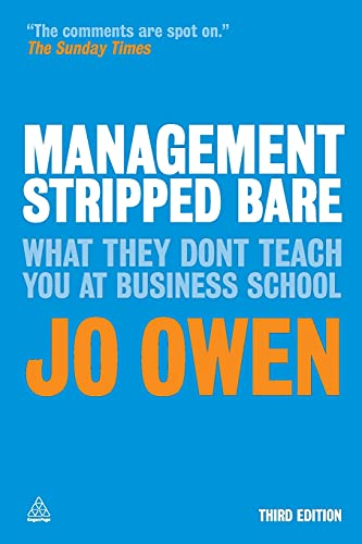 9780749464769: Management Stripped Bare: What They Don't Teach You at Business School