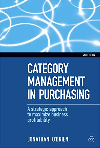Category Management in Purchasing: A Strategic Approach to Maximize Business Profitability: O'Brien...