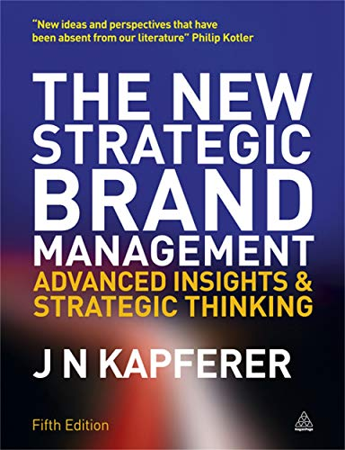 9780749465155: The New Strategic Brand Management: Advanced Insights and Strategic Thinking (New Strategic Brand Management: Creating & Sustaining Brand Equity)