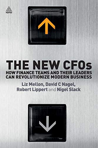 9780749465179: The New CFOs: How Financial Teams and Their Leaders Can Revolutionize Modern Business