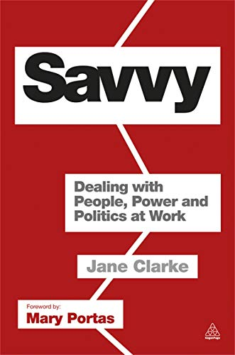9780749465261: Savvy: Dealing with People, Power and Politics at Work