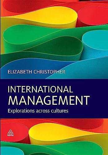 9780749465285: International Management: Explorations across Cultures