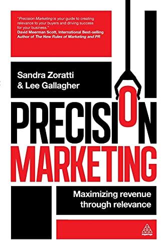 9780749465353: Precision Marketing: Maximizing Revenue Through Relevance