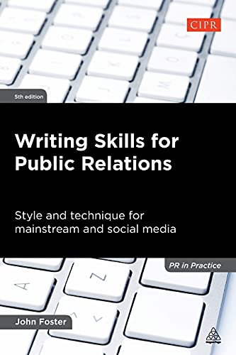 9780749465438: Writing Skills for Public Relations: Style and Technique for Mainstream and Social Media (PR In Practice)