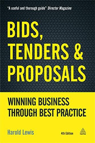 9780749465605: Bids, Tenders and Proposals: Winning Business Through Best Practice (Bids, Tenders & Proposals: Winning Business Through Best)